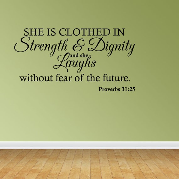 She Is Clothed With Strength And Dignity And She Laughs: Wall Decal Quote Proverbs 31:25 She Is Clothed By
