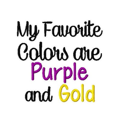 my favorite colors are purple and gold machine embroidery design 4x4 from d84designs on etsy. Black Bedroom Furniture Sets. Home Design Ideas
