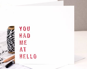 Love Card; You Had Me At Hello; Wedding Anniversary Card; Valentine Card; Engagement Card; GC022