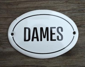 Small antique style enamel metal Dames sign