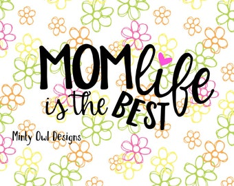 Cricut SVG - Mom Life Is The Best Life SVG Cut File - Cricut SVG - Best Mom Ever - Mommin Aint Easy - Chasing Toddlers - Silhouette