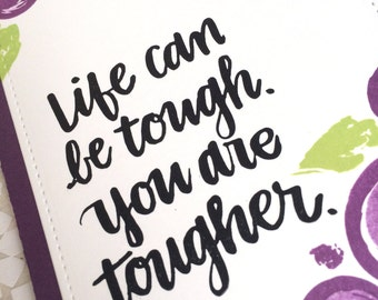 Life Can Be Tough / Encouragemet / Notecard / Folded Notecard / Handstamped