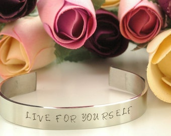 LIVE FOR YOURSELF/Inspirational Mantra Bracelet/Great gift/ Quotes/Stainless Steel Bracelet/adjustable fit/Handmade/Handstamped personalized