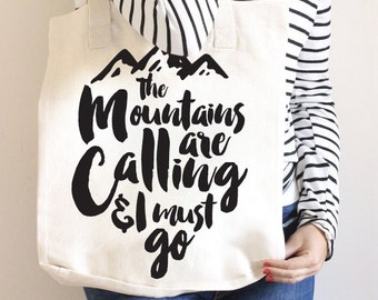 The Mountains are Calling and I Must Go, Cotton Canvas Tote Bag