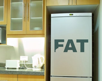 Weight Loss motivation - Fridge Decal Eat And Get Fat Wall Decal Stickers  - 3 to 19 inches high