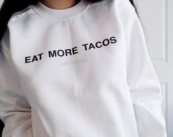 Eat More Tacos Crewneck Sweatshirt