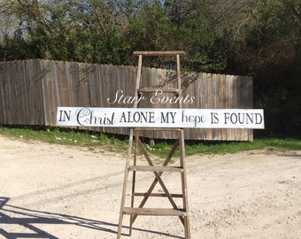 In Christ Alone sign. Wooden signs. Rustic signs. In Christ alone my hope is found sign. Christian signs. Christian decor Distressed signs.