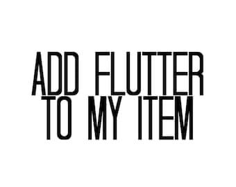 add flutter to your item , flutter sleeves, flutter