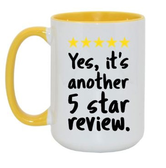 Etsy Seller Mug - 5 Star Review Mug - Coffee Mug for Etsy - Etsy Seller Gift - Inspirational Mug - Fun Etsy Seller gift - Etsy coffee cup
