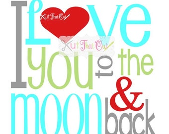 EXCLUSIVE I Love You to the Moon and Back SVG & DXF Cut File
