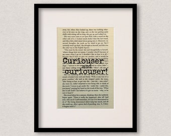 """Alice In Wonderland - Book Quote Print - Birthday Gift - Teacher Gift - Gift For Best Friend - """"Curiouser and curiouser!"""""""