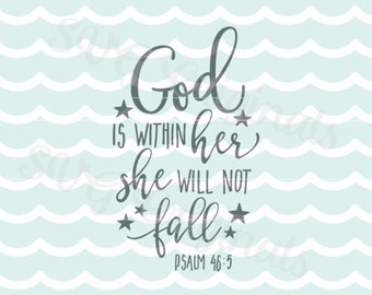 God Is Within Her and She Will Not Fall SVG Vector file. Cricut Explore and more. Psalm 46:5 Bible Quote Baby Girl Inspirational SVG