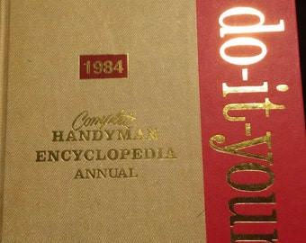 1984 Complete Handyman Encyclopedia, Annual Edition Packed With How-To's