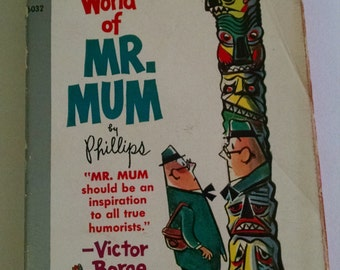 The Strange World of Mr Mum  by Phillips   First printing 1960