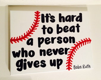 It's Hard To Beat A Person Who Never Gives Up // Babe Ruth Baseball Canvas Quote // Ready to Ship