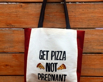 Get Pizza Not Pregnant - Embroidered Tote Bag - SPECIAL EDITION