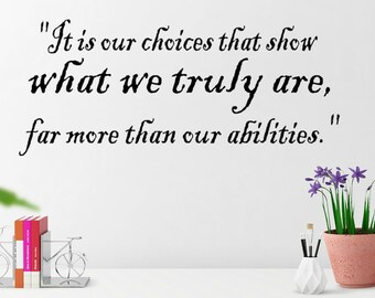 "Albus Dumbledore, Harry Potter, quote/""it is our choices that show what we truly are, far more than our abilities.""/vinyl wall decal B1G1"
