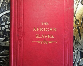 The African Slaves: A Missionary Tale, by the Author of 'The Snowflakes', c1880, Rare