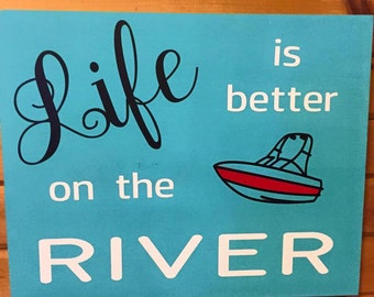 Life is Better on the River Wood Sign with Vinyl  | River Wood Sign | River Vinyl Sign | Boat Sign | Vinyl Sign | Wood Sign