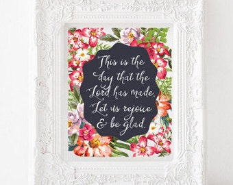 Psalm 118:24 Print, Psalm 118 Printable, This is the day that the Lord has made. Let us rejoice and be glad Printable, Let us rejoice Print