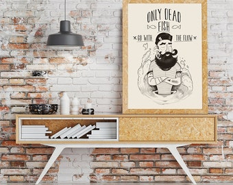 quote only dead fish go with the flow sailor men art for men art print poster sea drawing black and white