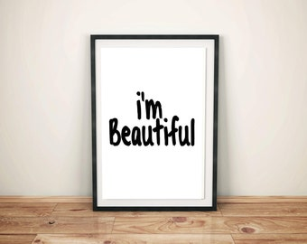 I'm Beautiful, Positive Art, Instant Download, Self Love, Inspirational Quote, Custom Print, Wall Art, Best Mantra, Printable Art Poster