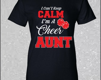 Glitter Cheer Aunt Shirt I Can't Keep Calm I'm a Cheer Aunt Spirit Wear Team spirit