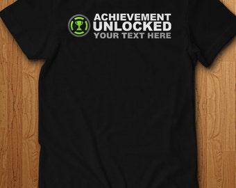 Achievement Unlocked Your Own Text Shirt Custom T Shirt Design Your Own Tee Create Your Own Geek Gift Birthday Gift For Him Geek Video Games