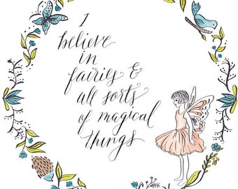I Believe in Fairies Print