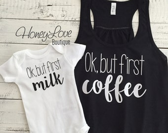 Ok but first coffee tank and milk bodysuit SET - flowy tank mama mom momma mother mommy and me, mother daughter matching outfit infant baby