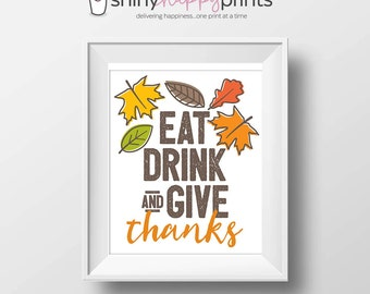 Eat, Drink & Give Thanks Print, DIY Thanksgiving Art, Fall Autumn Decor, Holiday Art Instant Download, Shiny Happy Prints