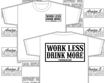 Work Less, Drink More Clothing mens t-shirt