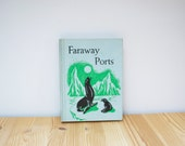Vintage Children's Book - Faraway Ports (1957)