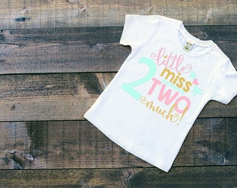 Little Miss TWO Much - Birthday Shirt - Birthday Girl - 2nd Birthday Shirt - Two Year Old - Birthday Gift- 2nd Birthday Outfit