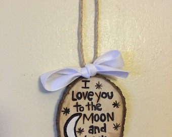 Love Ornament, To the Moon and Back, Christmas Ornament, Gift Tag, Valentines Gift Idea, Wood Burned Ornament