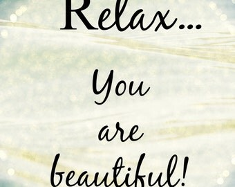 Relax Beautiful Quote; Motivational Wall Art, Digital Home Decor, Confidence Quote Wall Poster, Dorm Decor, Instant DIY Gift for Her, Print
