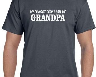 My Favorite People Call Me Grandpa Shirt Grandpa T shirt Grandfather Gift Grandpa Personalized Grandparent Gift New Grandparent Gift
