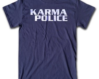 Karma Police T Shirt - Retro Tees for Men, Women & Children (All Colors)