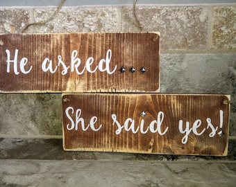 He asked... She said YES! Engagement Signs