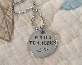 """Handstamped """"Pour Toujours"""" (For Always) necklace"""