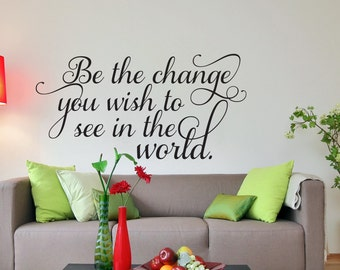 Wall Decal, Be the change Inspirational Wall Decal, Vinyl Wall Decal, Apartment Decor, Removable Wall Decal, Wall Decal Quotes