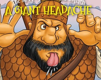 A Giant Headache, The Story of David and Goliath