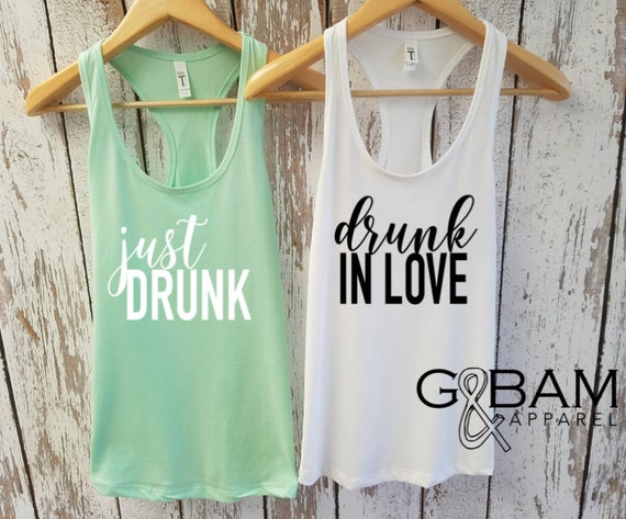 Drunk in Love tank top / Just Drunk tank top /  Bridal Party Tank tops / Bridesmaid Tank / Bachelorette party tanks