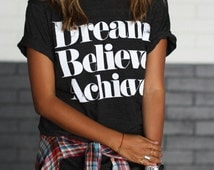 Dream Believe Achieve Shirt, Tee Tshirt Unisex Womans Mens, Quotes Faith Fashion Casual Top Cotton Polyester Letters Summer Spring Wear