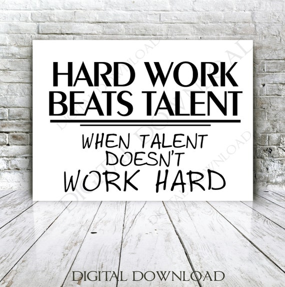 Hard Work Beats Talent Quotes: Hard Work Beats Talent Quote Vector Digital Design Download