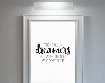 They call us dreamser - digital print