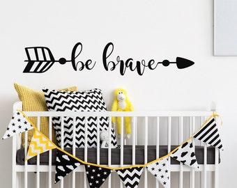 Be Brave Wall Decal- Arrow Wall Decal- Removable Wall Decals Nursery- Wall Decal Kids- Boho Nursery Decor- Wall Decal Boys Room Decor #91