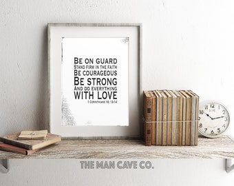 Wall art for men Scripture print Bible verse wall art Black and white home decor Corinthians 16 Be strong print Be courageous quote art