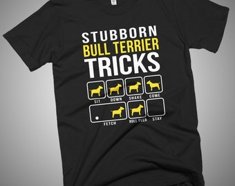 Stubborn Bull Terrier Tricks T-Shirt