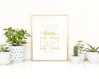 Isaiah Printable / Arise Shine For Your Light Has Come Printable / Three Colors / Instant Download / Bible Verse Printable / Christian Print